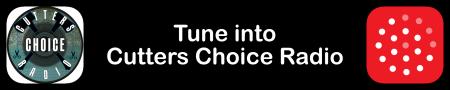 Tune into Cutters Choice Radio